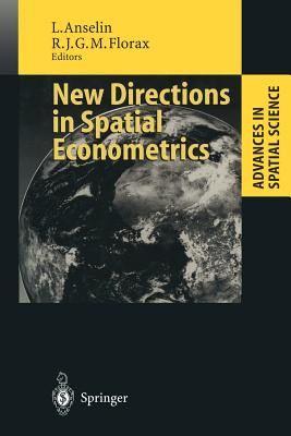 New Directions in Spatial Econometrics By Anselin, Luc (EDT)/ Florax, Raymond (EDT)